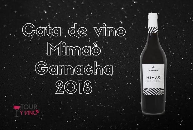 Cata de vino Mimaò Garnacha 2018